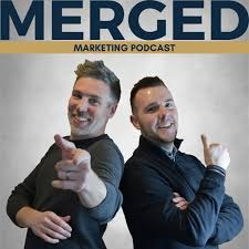 The Merged Marketing Podcast