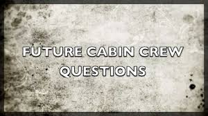 future cabin crew questions and answers
