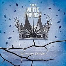 <b>White Empress</b> - <b>Rise</b> Of The Empress ( Jewel Case Edition ...