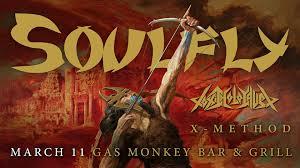 Soulfly w/ <b>Toxic Holocaust</b>, X-Method – Tickets – Gas Monkey Bar N ...