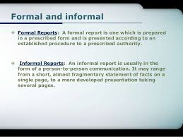 Report writing SlideShare   Routine   Special   Informative   Interpretative     Formal and informal    Formal Reports