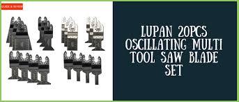 Lupan <b>20pcs</b> Oscillating <b>Multi tool Saw Blade</b> Set Review - Expert ...
