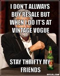 DIYLOL - I don't allways buy resale but when i do it's at Vintage ... via Relatably.com