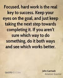 key to success quotes page quotehd john carmack focused hard work is the real key to success keep your