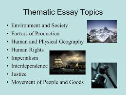 """how to guide for thematic essays"""" global history  mr  meetze    thematic essay topics environment and society factors of production human and physical geography human rights imperialism"""