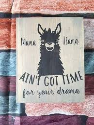 Rustic <b>mama llama ain't got</b> time for your | Etsy | Stain colors ...