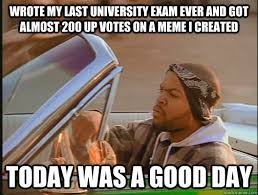 Wrote my last university exam ever and got almost 200 up votes on ... via Relatably.com