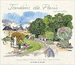 <b>Jardins</b> de Paris Aquarelles (French Edition): Le Dantec, Jean ...