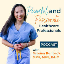 Powerful and Passionate Healthcare Professionals Podcast