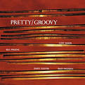 Pretty/Groovy [Expanded]