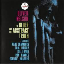 reDiscover <b>Oliver Nelson 'The</b> Blues And The Abstract Truth' | Album ...
