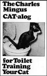 <b>Charles Mingus</b> Cat Toilet Training Program — <b>CHARLES MINGUS</b>