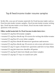Top   fixed income trader resume samples SlideShare Top   fixed income trader resume samples In this file  you can ref resume materials