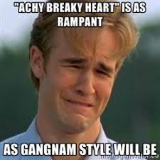 "90s Problems - ""achy breaky heart"" is as rampant as GanGnam Style ... via Relatably.com"