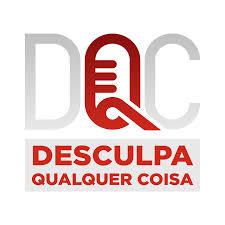 DQC - Desculpa Qualquer Coisa