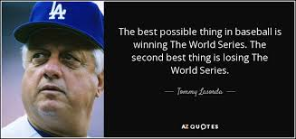 Tommy Lasorda quote: The best possible thing in baseball is ... via Relatably.com