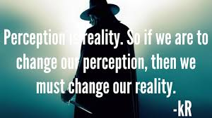 perception is reality enrich by kennyrich