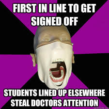 First in line to get signed off students lined up elsewhere steal ... via Relatably.com