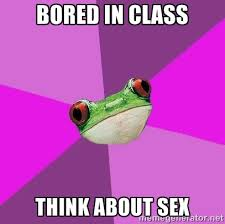Bored in class think about sex - Foul Bachelorette Frog | Meme ... via Relatably.com