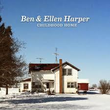 <b>Ben</b>* & Ellen <b>Harper</b> - <b>Childhood</b> Home (2014, Digipak, CD) | Discogs