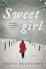 <b>Sweetgirl</b>: A Novel: Mulhauser, Travis: 9780062400833: Amazon.com