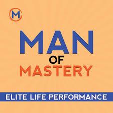 Man of Mastery Podcast