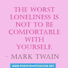 Accepting-yourself-quotes.The-worst-loneliness-is-not-to-be-comfortable-with-yourself.jpg