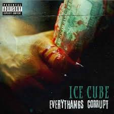 Album Review: <b>Ice Cube</b> Calls Out Injustice on <b>Everythang's</b> Corrupt ...