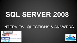 ms sql server interview questions answers for ms sql server 2008 2012 interview questions answers for freshers