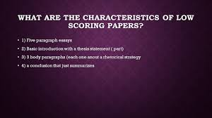 steps for passing the ap rhetorical essay 4 components 4 what are the characteristics of low scoring papers