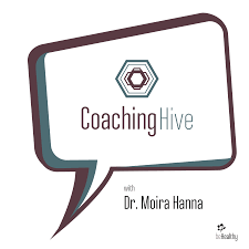 Coaching Hive with Dr. Moira Hanna