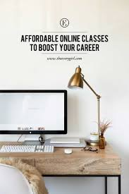 affordable online courses you should take to boost your career so you re eager to learn and want to soak up all of the new information you can possibly get your hands on the only problem well you graduated and are