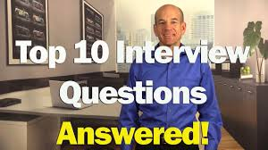 top 10 job interview questions answers for 1st 2nd interviews top 10 job interview questions answers for 1st 2nd interviews