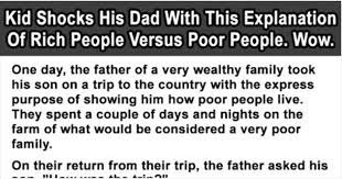 poor people essay  wwwgxartorg this kid shocks his dad with his explanation of rich people vs this kid shocks his