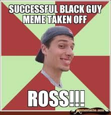successful black guy meme taken off - Memestache via Relatably.com