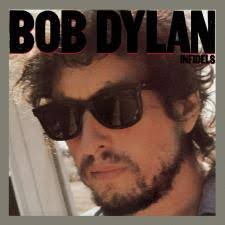 <b>Infidels</b> | The Official <b>Bob Dylan</b> Site