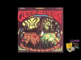"<b>Country Joe</b> & The Fish ""Not So Sweet Martha Lorraine"" - YouTube"