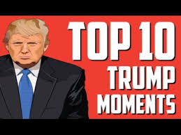Top 10 Donald Trump Moments - Compilation 2016 - YouTube