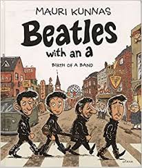 <b>Beatles with an</b> A : Birth of a Band: Amazon.co.uk: Mauri Kunnas ...