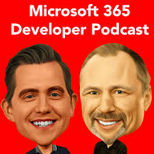 Microsoft 365 Developer Podcast