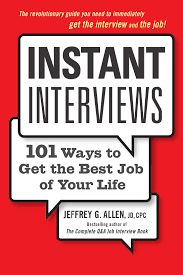 instant interviews ways to get the best job of your life allen the revolutionary guide you need to immediately get the interview and the job