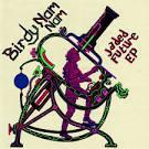 Jaded Future EP album by Birdy Nam Nam