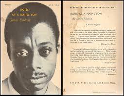 archive notes of a native son james baldwin essay  notes of a        papers notes of a native son james baldwin essay