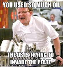 Angry-Gordon-Ramsay-meme-oil.jpg via Relatably.com