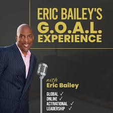 Eric Bailey's G.O.A.L. EXPERIENCE