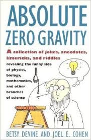 Absolute Zero Gravity: Science Jokes, Quotes and Anecdotes: Betsy ...
