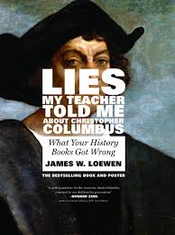 com lies my teacher told me about christopher columbus com lies my teacher told me about christopher columbus what your history books got wrong 9781595589859 james w loewen books