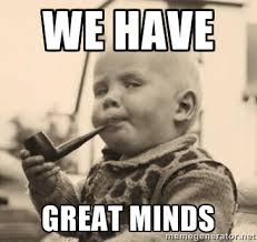 We have Great minds - Smart Baby | Meme Generator via Relatably.com