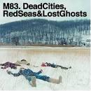 Dead Cities, Red Seas & Lost Ghosts [4 Track Bonus Disc]