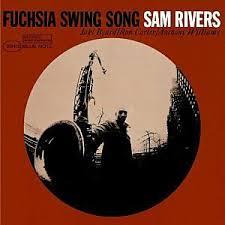 <b>Sam Rivers</b>: <b>Fuchsia</b> Swing Song album review @ All About Jazz